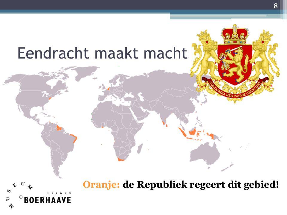 Eendracht maakt macht 8 Oranje: de Republiek regeert dit gebied!