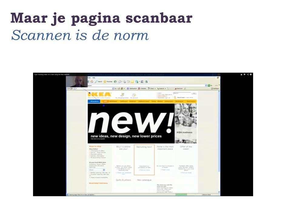 Maar je pagina scanbaar Help je bezoeker door je pagina Gebuik inhoudselementen zoals: Paginatitel Lead (vetgedrukte eerste alinea) Tussenkopjes Alinea's Afbeeldingen Links