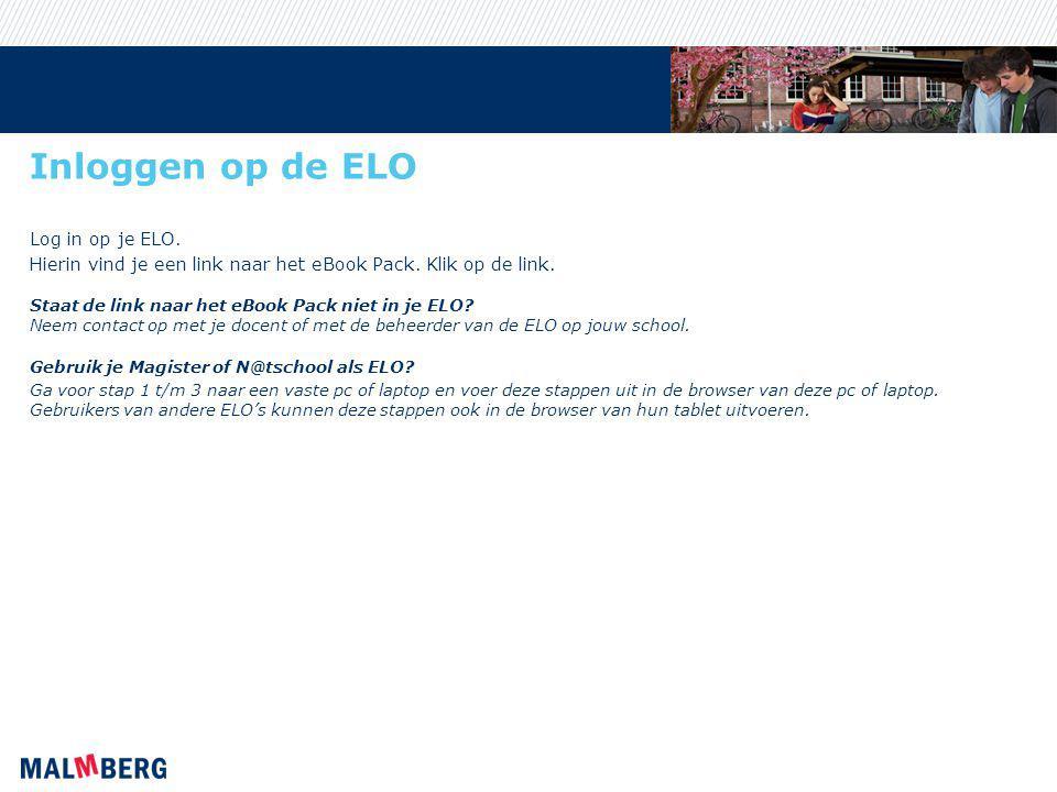 Inloggen op de ELO Log in op je ELO.Hierin vind je een link naar het eBook Pack.
