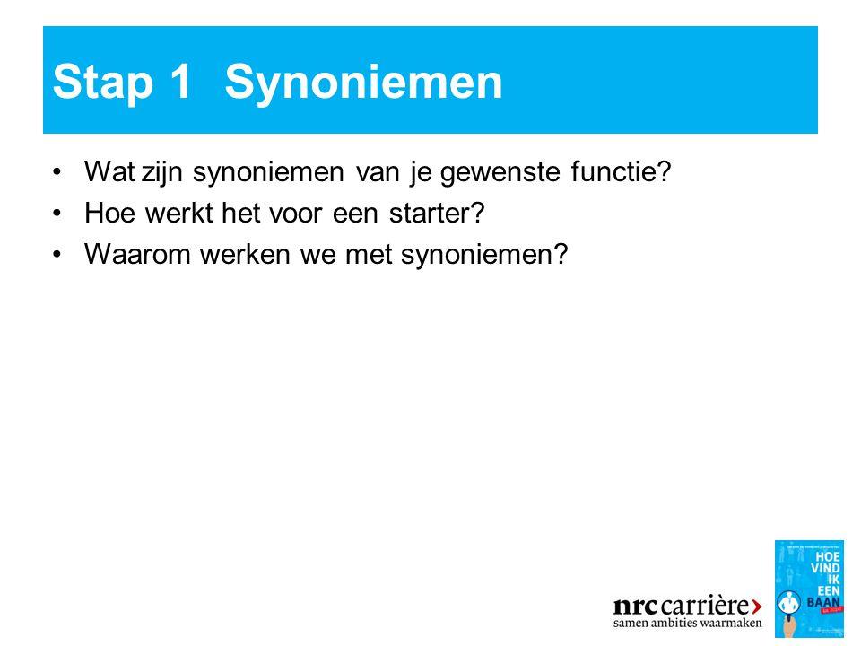 Stap 1Synoniemen 10 Wat zijn synoniemen van je gewenste functie.