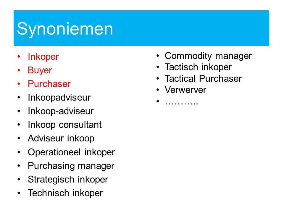 Inkoper Buyer Purchaser Inkoopadviseur Inkoop-adviseur Inkoop consultant Adviseur inkoop Operationeel inkoper Purchasing manager Strategisch inkoper T