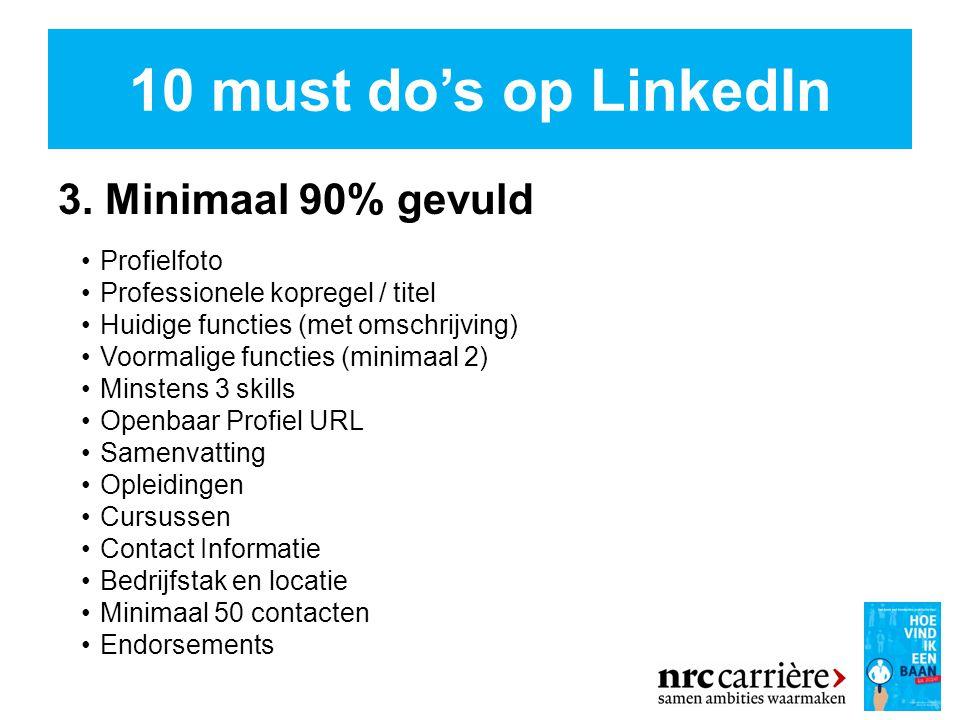 10 must do's op LinkedIn 3.