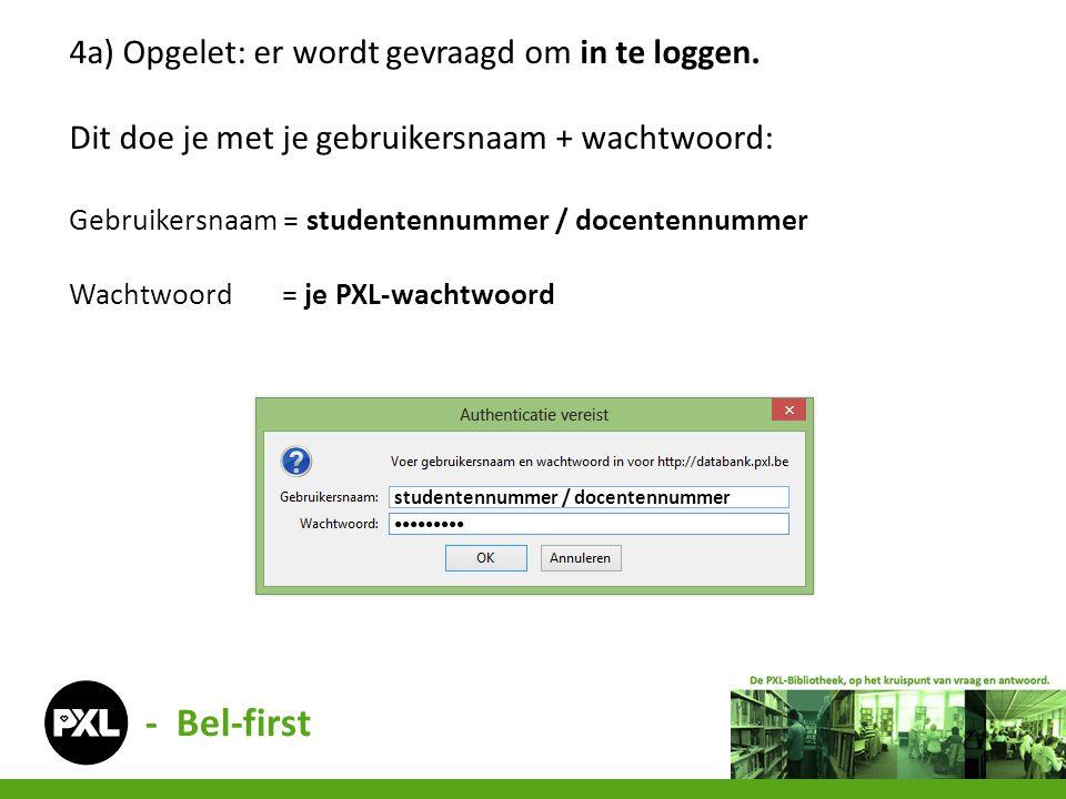 4a)Opgelet: er wordt gevraagd om in te loggen. Dit doe je met je gebruikersnaam + wachtwoord: Gebruikersnaam = studentennummer / docentennummer Wachtw