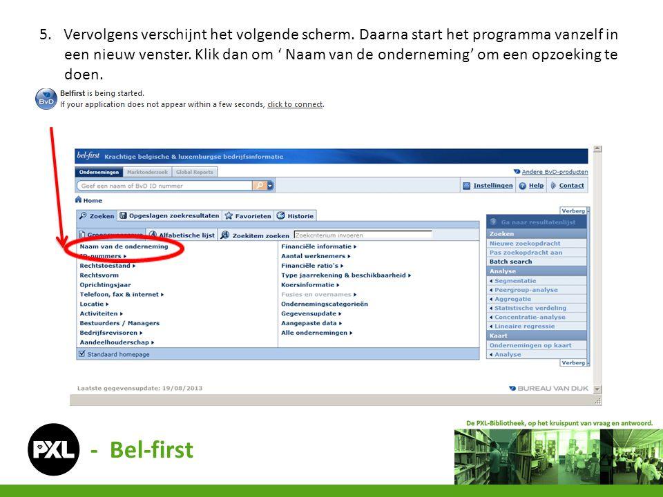 - Bel-first 6. Geef de naam van de onderneming in. Klik op zoeken.