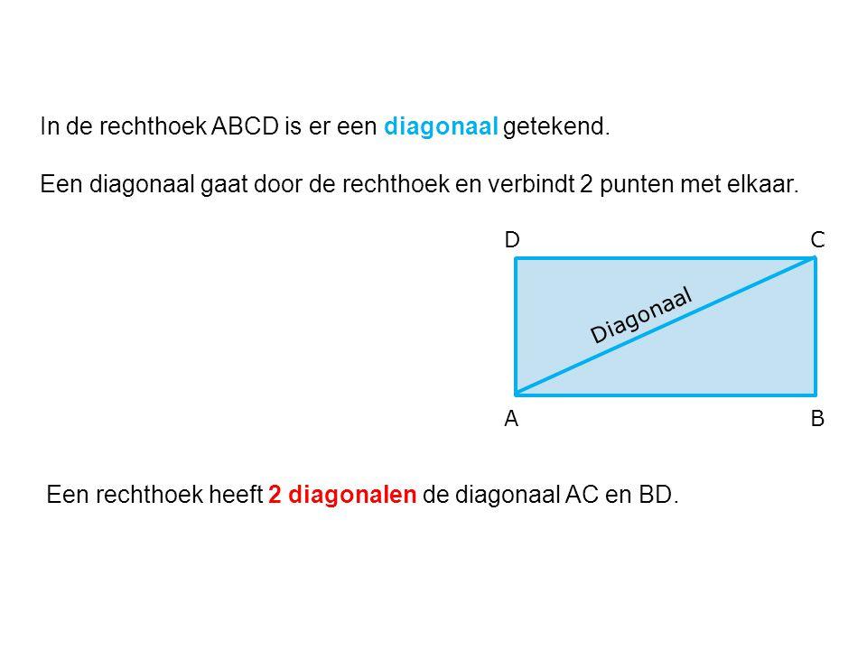Diagonaal AB CD In de rechthoek ABCD is er een diagonaal getekend. Een diagonaal gaat door de rechthoek en verbindt 2 punten met elkaar. Een rechthoek