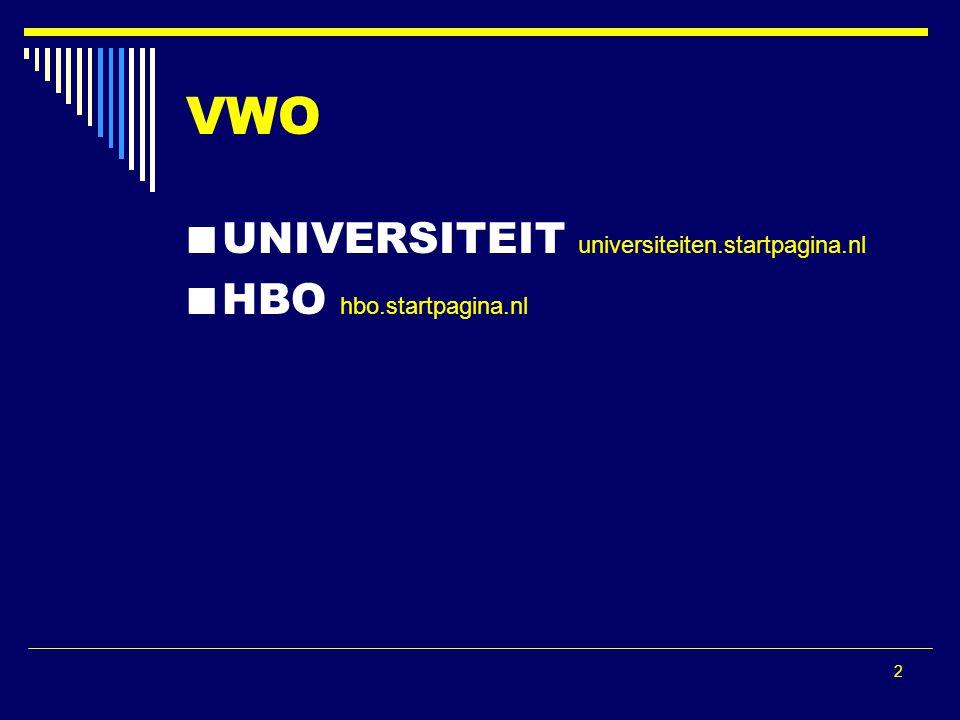 2 VWO UNIVERSITEIT universiteiten.startpagina.nl HBO hbo.startpagina.nl