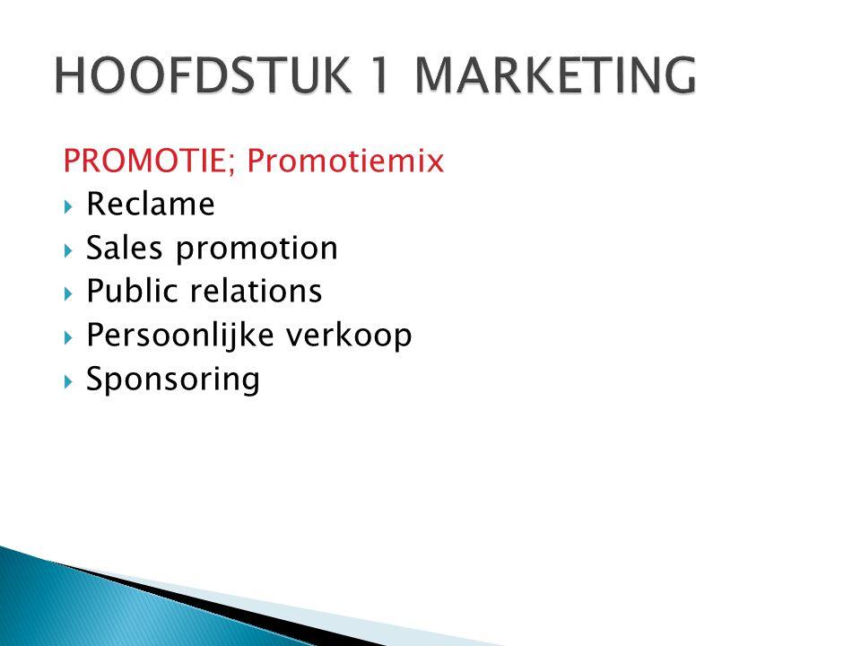 PROMOTIE; Promotiemix  Reclame  Sales promotion  Public relations  Persoonlijke verkoop  Sponsoring