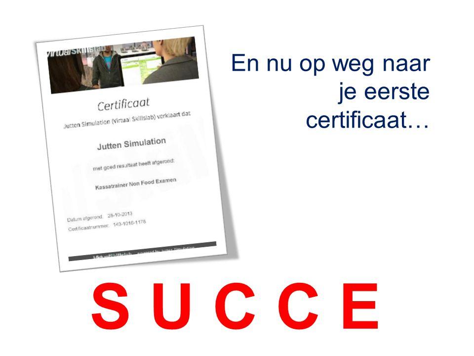 S U C C E S ! En nu op weg naar je eerste certificaat…