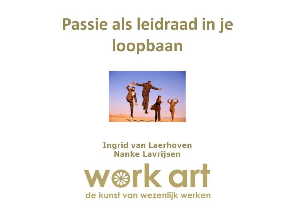 Ingrid van Laerhoven Nanke Lavrijsen Passie als leidraad in je loopbaan