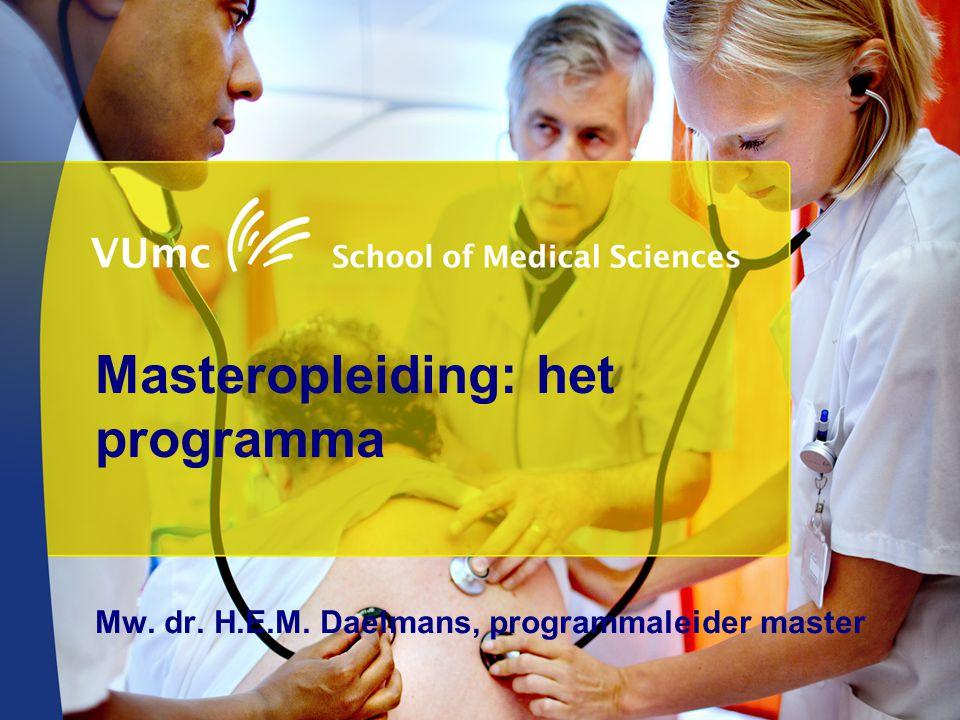 Masteropleiding: het programma Mw. dr. H.E.M. Daelmans, programmaleider master