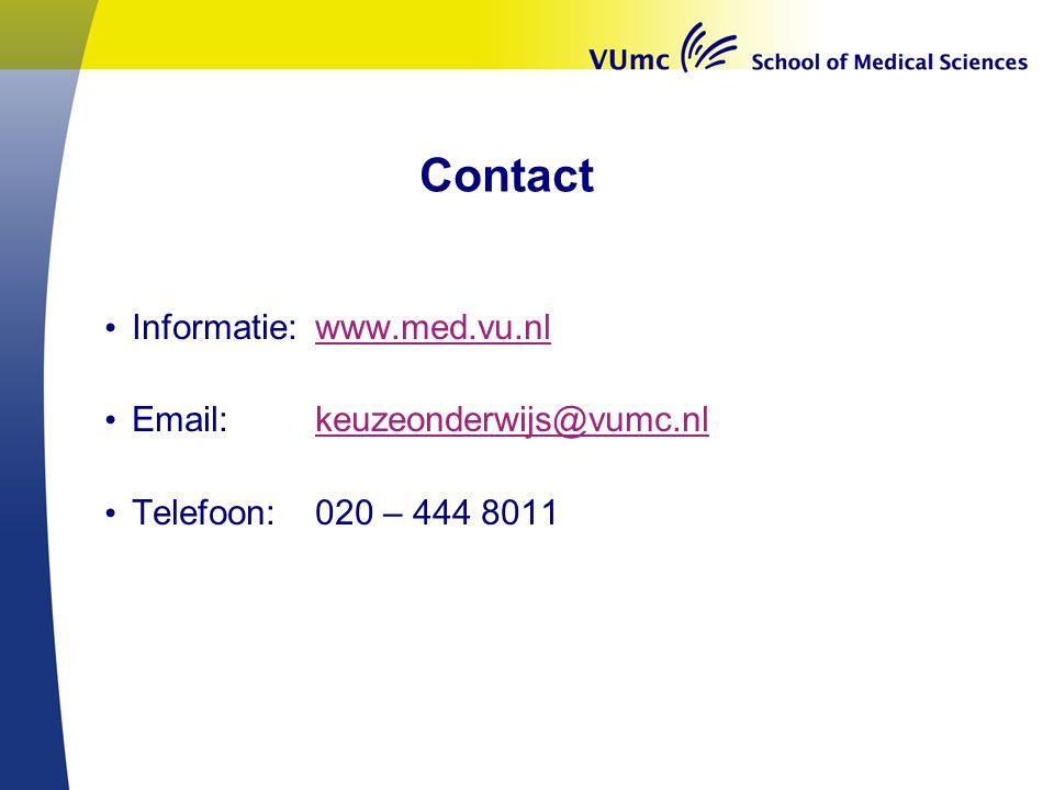Contact Informatie:www.med.vu.nlwww.med.vu.nl Email: keuzeonderwijs@vumc.nlkeuzeonderwijs@vumc.nl Telefoon:020 – 444 8011