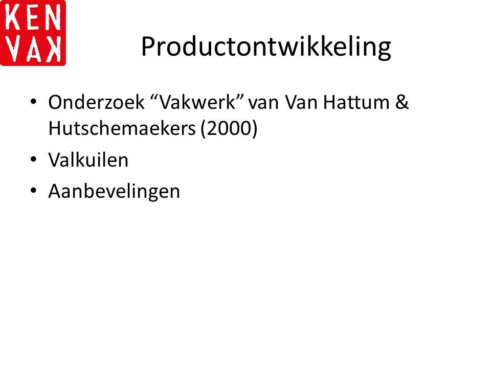 """Productontwikkeling Onderzoek """"Vakwerk"""" van Van Hattum & Hutschemaekers (2000) Valkuilen Aanbevelingen"""