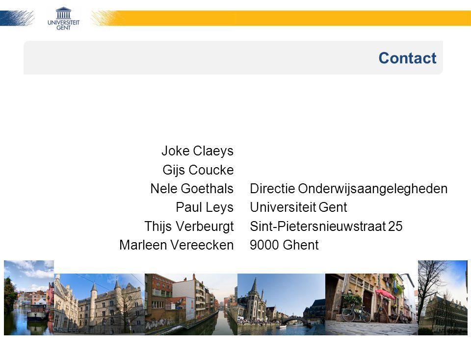 Contact Joke Claeys Gijs Coucke Nele Goethals Paul Leys Thijs Verbeurgt Marleen Vereecken Directie Onderwijsaangelegheden Universiteit Gent Sint-Pietersnieuwstraat 25 9000 Ghent