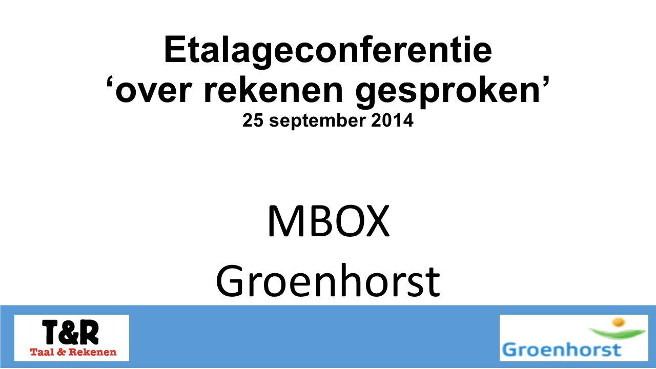 Etalageconferentie 'over rekenen gesproken' 25 september 2014 MBOX Groenhorst