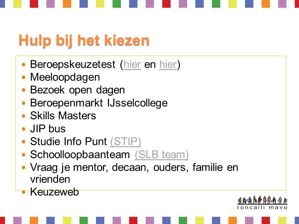 Hulp bij het kiezen Beroepskeuzetest (hier en hier)hier Meeloopdagen Bezoek open dagen Beroepenmarkt IJsselcollege Skills Masters JIP bus Studie Info