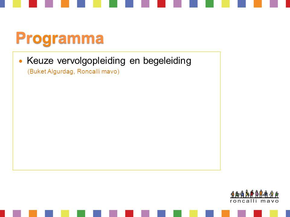 Programma Keuze vervolgopleiding en begeleiding (Buket Algurdag, Roncalli mavo)