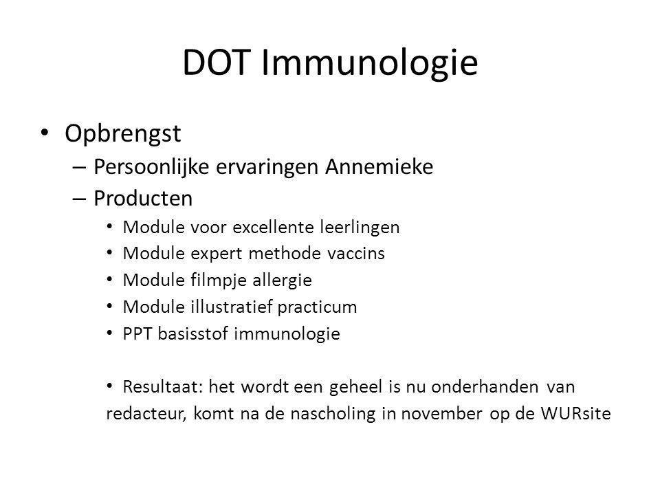 DOT Immunologie Opbrengst – Persoonlijke ervaringen Annemieke – Producten Module voor excellente leerlingen Module expert methode vaccins Module filmp