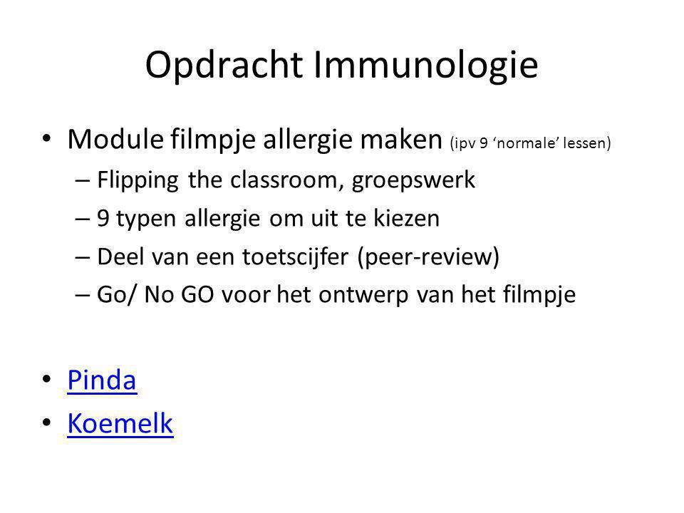 Opdracht Immunologie Module filmpje allergie maken (ipv 9 'normale' lessen) – Flipping the classroom, groepswerk – 9 typen allergie om uit te kiezen –