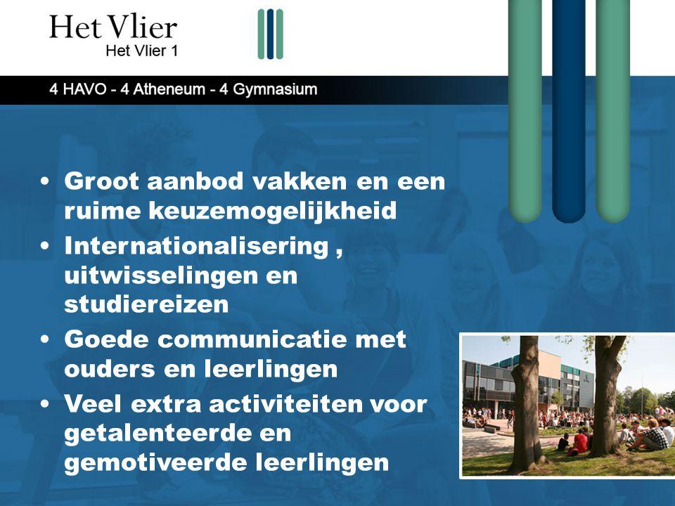 Groot aanbod vakken en een ruime keuzemogelijkheid Internationalisering, uitwisselingen en studiereizen Goede communicatie met ouders en leerlingen Ve