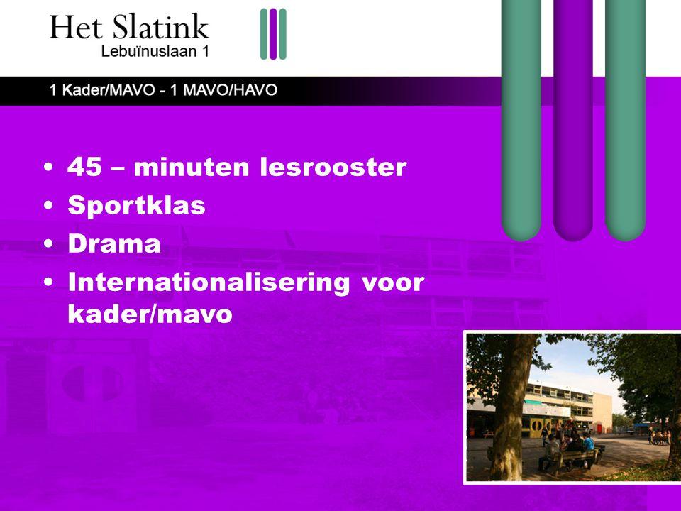 45 – minuten lesrooster Sportklas Drama Internationalisering voor kader/mavo