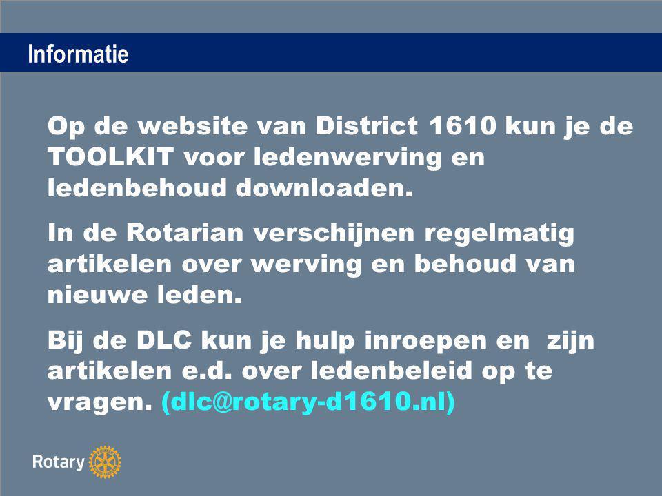 Informatie Op de website van District 1610 kun je de TOOLKIT voor ledenwerving en ledenbehoud downloaden.