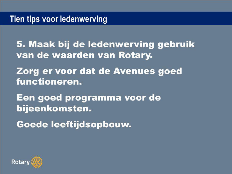 Tien tips voor ledenwerving 5.Maak bij de ledenwerving gebruik van de waarden van Rotary.