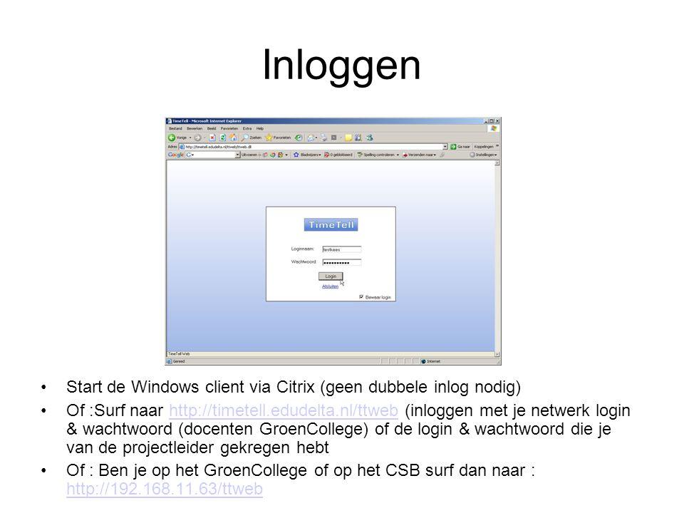Inloggen Start de Windows client via Citrix (geen dubbele inlog nodig) Of :Surf naar http://timetell.edudelta.nl/ttweb (inloggen met je netwerk login & wachtwoord (docenten GroenCollege) of de login & wachtwoord die je van de projectleider gekregen hebthttp://timetell.edudelta.nl/ttweb Of : Ben je op het GroenCollege of op het CSB surf dan naar : http://192.168.11.63/ttweb http://192.168.11.63/ttweb