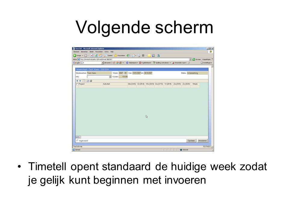 Volgende scherm Timetell opent standaard de huidige week zodat je gelijk kunt beginnen met invoeren