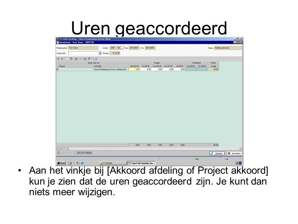 Uren geaccordeerd Aan het vinkje bij [Akkoord afdeling of Project akkoord] kun je zien dat de uren geaccordeerd zijn. Je kunt dan niets meer wijzigen.