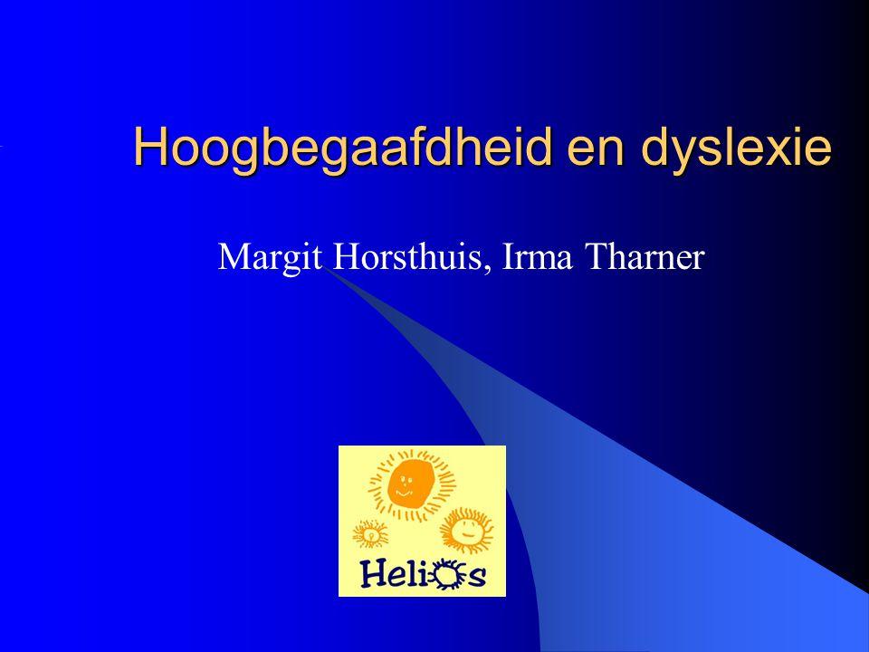 Inhoud Ervaringen Irma Tharner Dyslexie en onderpresteren Herkennen: Mogelijke oorzaken late herkenning Gevolgen late herkenning Herkennen Begeleiding Overgang VO 21-10-2014 Workshop hoogbegaafdheid-dyslexie
