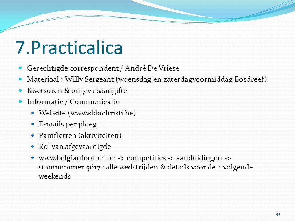 7.Practicalica Gerechtigde correspondent / André De Vriese Materiaal : Willy Sergeant (woensdag en zaterdagvoormiddag Bosdreef) Kwetsuren & ongevalsaa