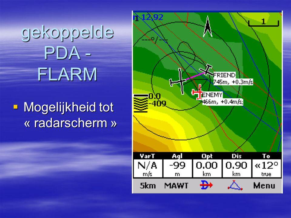 gekoppelde PDA - FLARM  Mogelijkheid tot « radarscherm »