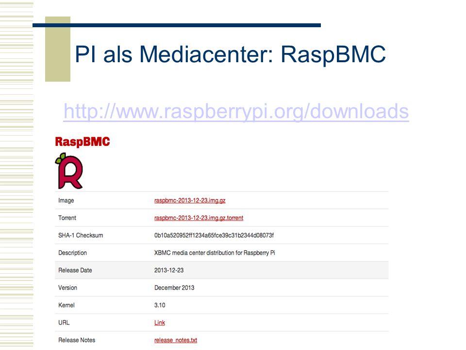 Raspberry-Pi46 PI als Mediacenter: RaspBMC http://www.raspberrypi.org/downloads