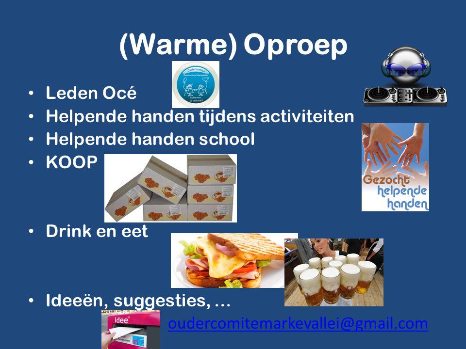 Leden Océ Helpende handen tijdens activiteiten Helpende handen school KOOP Drink en eet Ideeën, suggesties, … oudercomitemarkevallei@gmail.com (Warme)