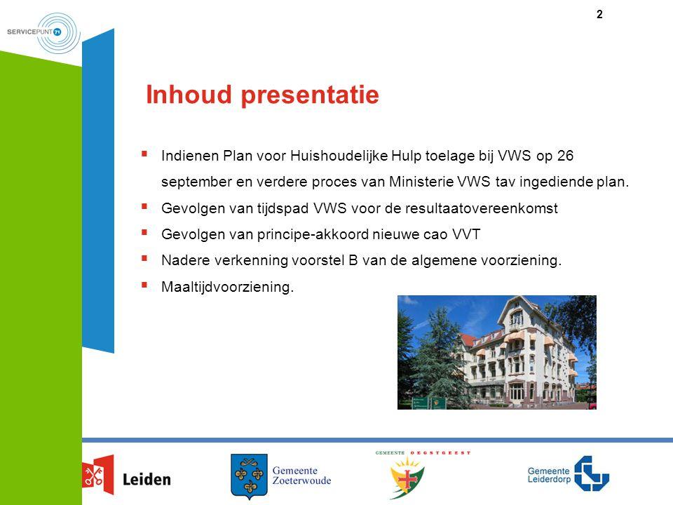 Inhoud presentatie  Indienen Plan voor Huishoudelijke Hulp toelage bij VWS op 26 september en verdere proces van Ministerie VWS tav ingediende plan.