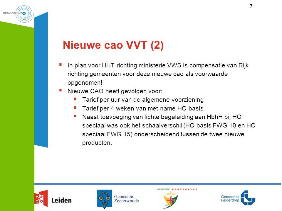 Nieuwe cao VVT (2)  In plan voor HHT richting ministerie VWS is compensatie van Rijk richting gemeenten voor deze nieuwe cao als voorwaarde opgenomen