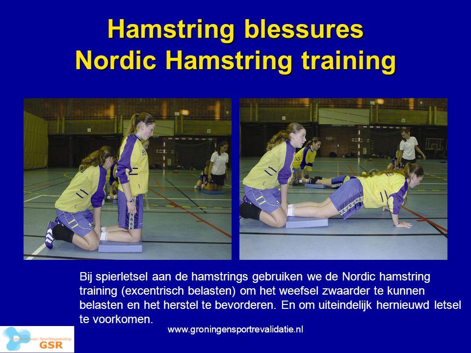 www.groningensportrevalidatie.nl Hamstring blessures Nordic Hamstring training Bij spierletsel aan de hamstrings gebruiken we de Nordic hamstring trai