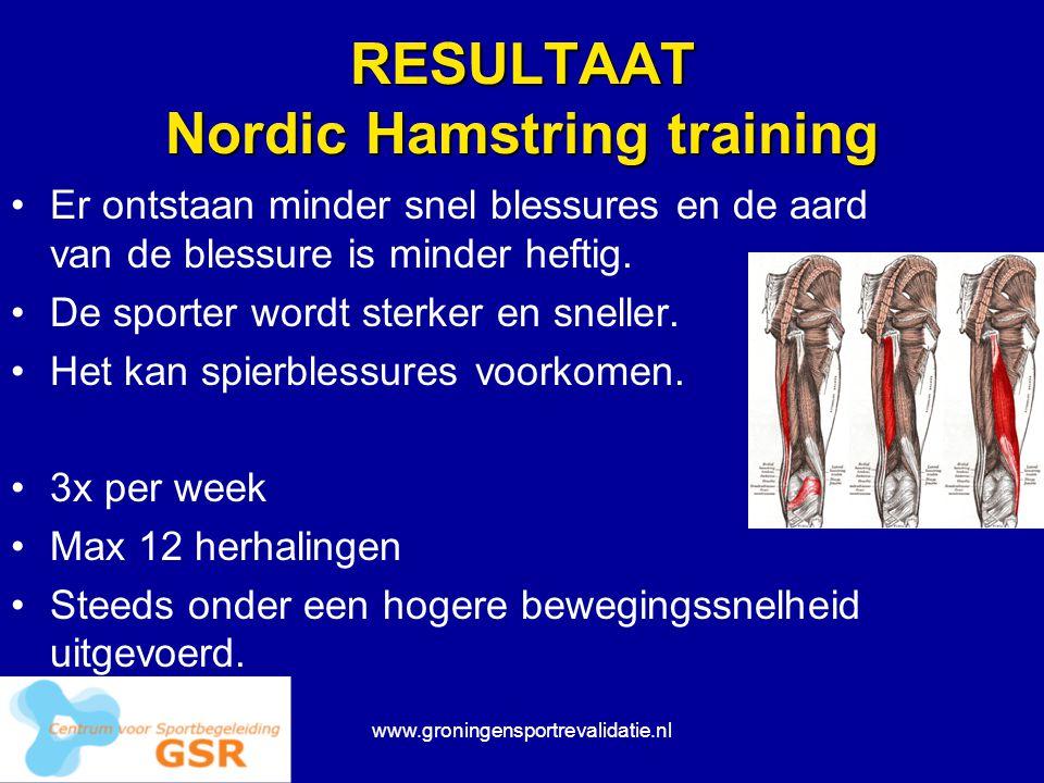 www.groningensportrevalidatie.nl RESULTAAT Nordic Hamstring training Er ontstaan minder snel blessures en de aard van de blessure is minder heftig. De