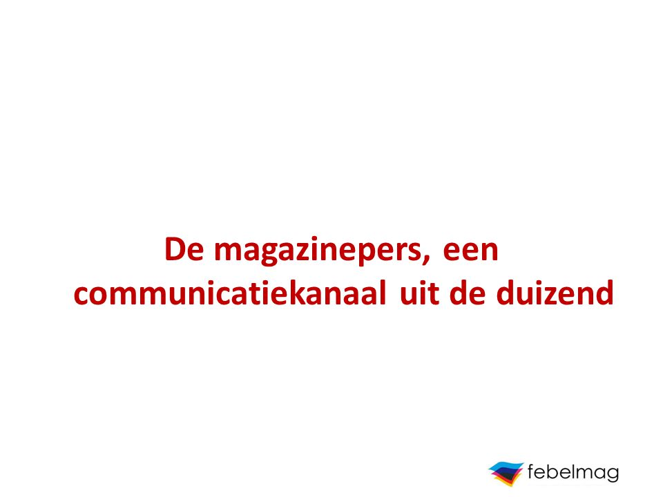 De magazinepers, een communicatiekanaal uit de duizend