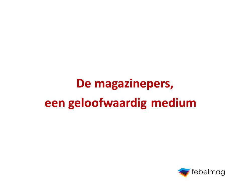 De magazinepers, een geloofwaardig medium