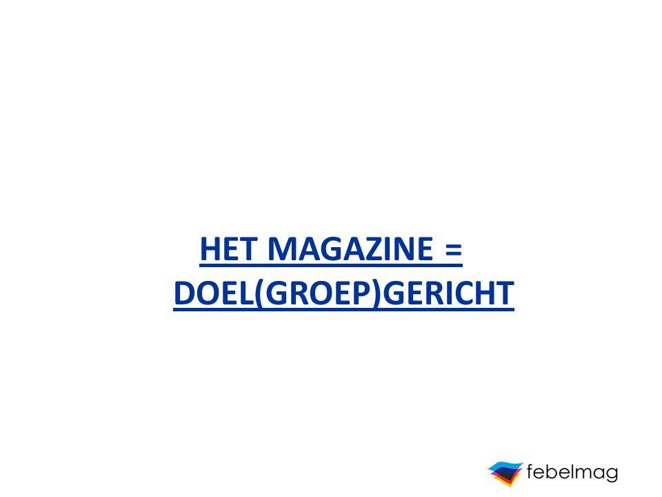 HET MAGAZINE = DOEL(GROEP)GERICHT