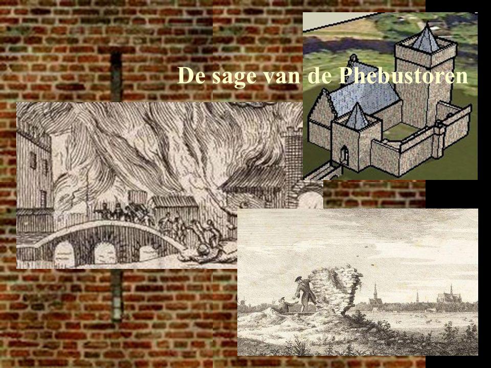 10 september 2007Nieuwburg en Middelburg: de historie samengevat14 De sage van de Phebustoren