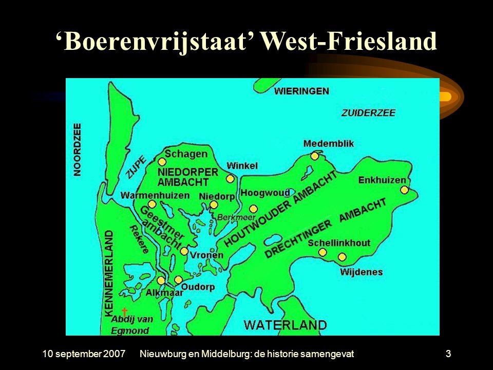 10 september 2007Nieuwburg en Middelburg: de historie samengevat3 'Boerenvrijstaat' West-Friesland
