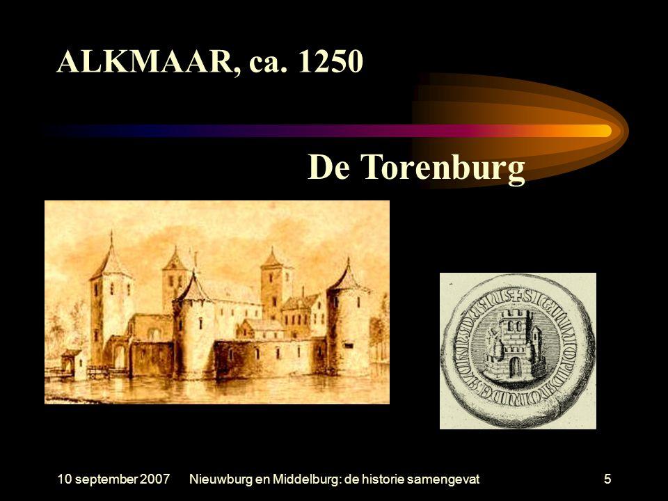 10 september 2007Nieuwburg en Middelburg: de historie samengevat5 De Torenburg ALKMAAR, ca. 1250