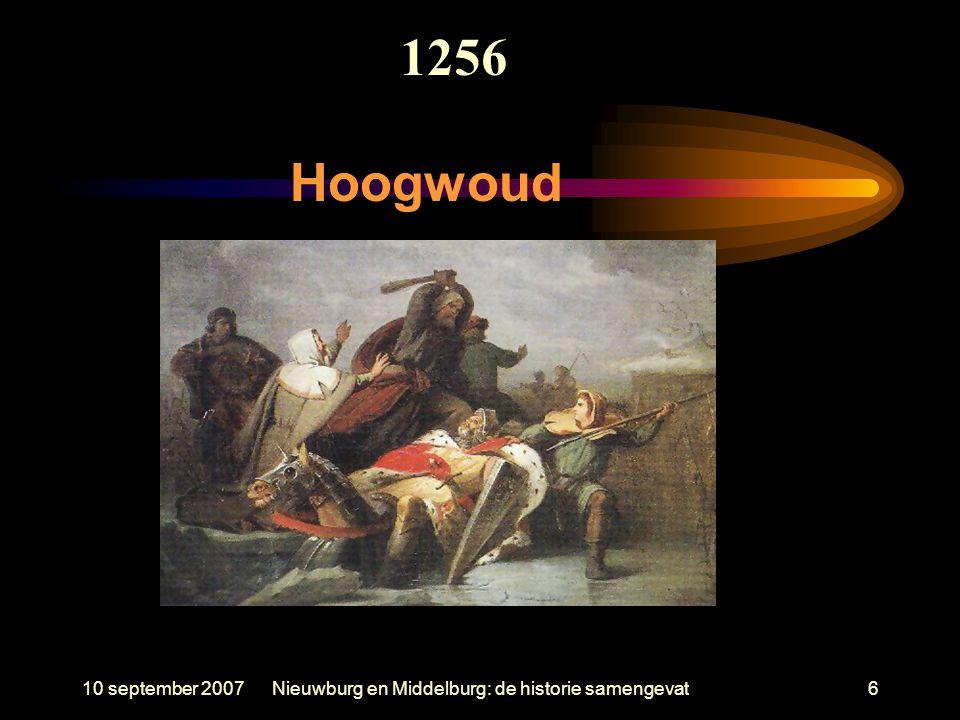 10 september 2007Nieuwburg en Middelburg: de historie samengevat6 Hoogwoud 1256