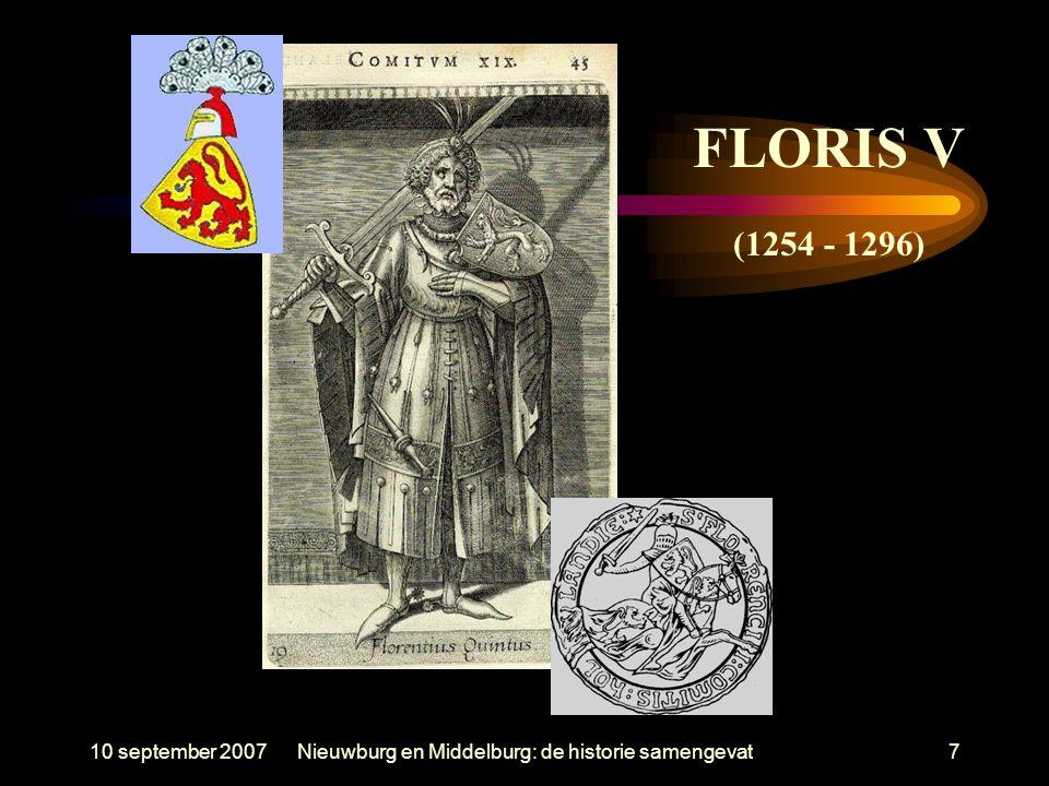 10 september 2007Nieuwburg en Middelburg: de historie samengevat7 FLORIS V (1254 - 1296)