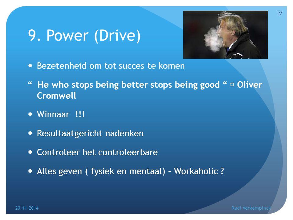 """9. Power (Drive) Bezetenheid om tot succes te komen """" He who stops being better stops being good """" Oliver Cromwell Winnaar !!! Resultaatgericht nadenk"""
