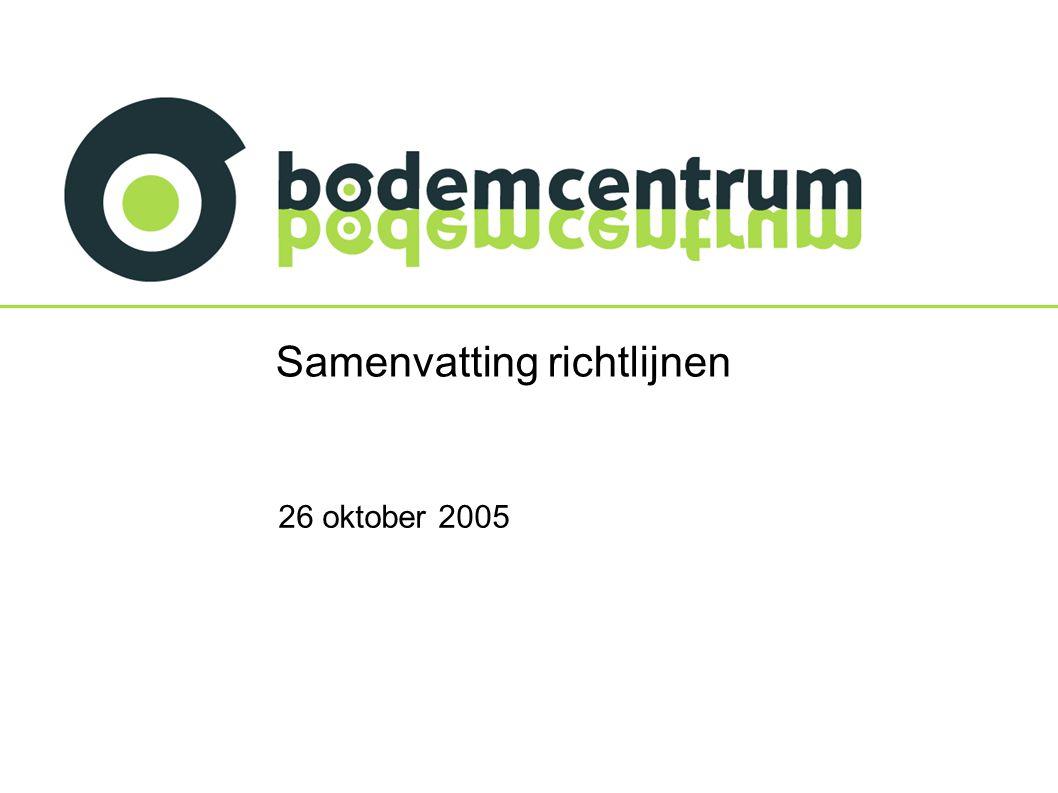 2 26-10-2005 Samenvatting richtlijnen Initiatiefnemers