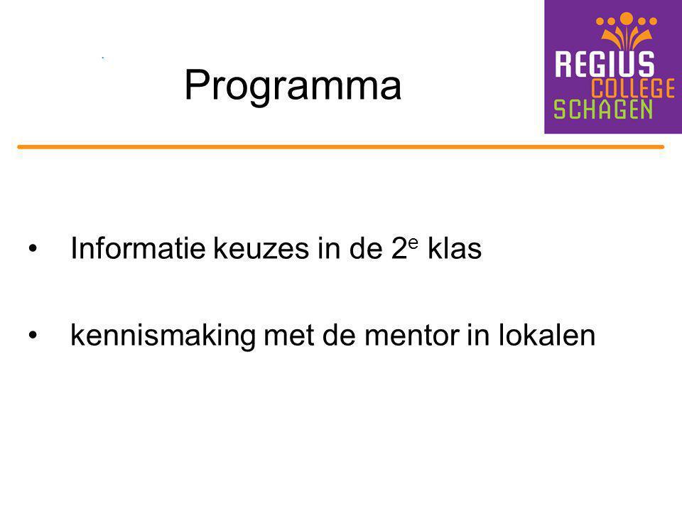 Programma Informatie keuzes in de 2 e klas kennismaking met de mentor in lokalen