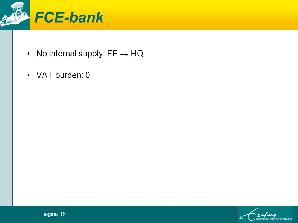 FCE-bank No internal supply: FE → HQ VAT-burden: 0 pagina 15